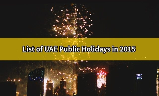 List of UAE Public Holidays in 2015 | Dubai OFW