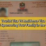 Tourist Visa vs Residence Visa; Family Visa and Restrictions