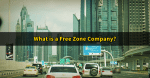 Understanding Free Zone Companies, UAE Registered & Government-Owned