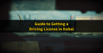 How to Get a Driving License in Dubai