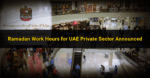 Ramadan Working Hours for UAE Private Sector Announced