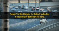 Dubai Traffic Radars to Detect Vehicles Speeding in Between Radars