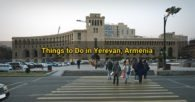 8 Things to do in Yerevan, Armenia