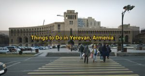 things to do yerevan armenia