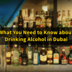 What You Need to Know about Drinking Alcohol in Dubai