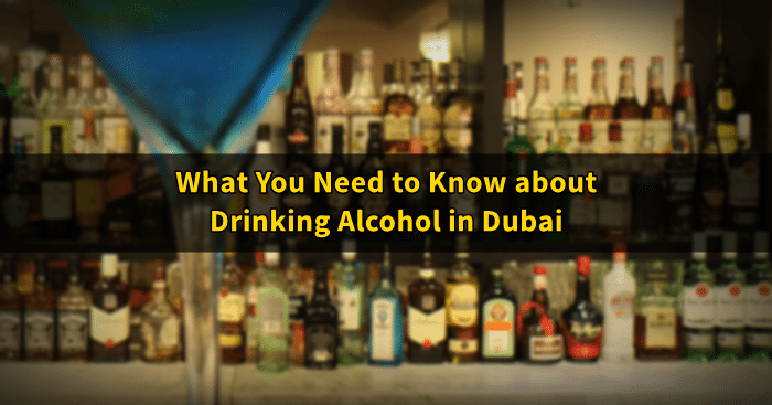 drinking alcohol dubai things to know