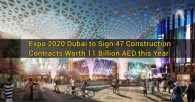 Expo 2020 Dubai to Sign 47 Construction Contracts Worth 11 Billion AED this Year
