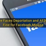 Employee Faces Deportation & AED 250,000 Fine for Facebook Misuse