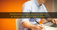 Employment via Recruitment Agency or Direct Hire: Which One is Better?
