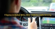 Filipina in Dubai Wins AED 1000 for Safe Driving