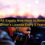UAE Expats Now Have to Renew Driver's License Every 5 Years