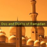 Dos and Don'ts during Ramadan