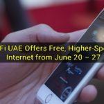 WiFi UAE Offers Free, Higher-Speed Internet from June 20 – 27