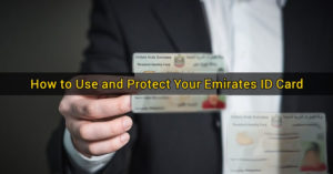 How to Use and Protect Emirates ID Card