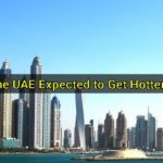 Weather in the UAE Expected to Get Hotter Next Month