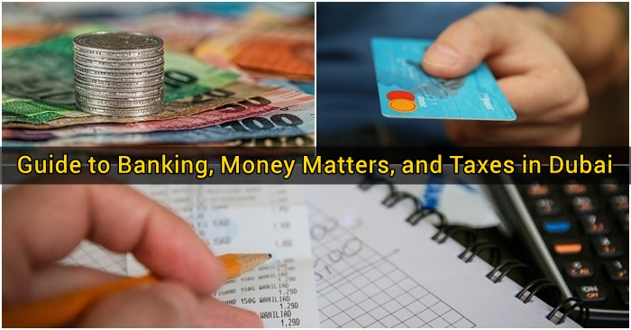 Guide to Banking Money Matters and Taxes in Dubai - Featured Image