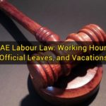 UAE Labour Law: Working Hours, Official Leaves, and Vacations