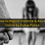 How to Report Violence & Abuse Online by Dubai Police