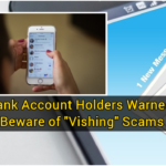 "Bank Account Holders Warned: Beware of ""Vishing"" Scams"