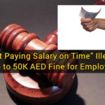 """Not Paying Salary on Time"" Illegal: Up to 50K AED Fine for Employer"