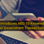 Dubai Introduces AED 10 Knowledge Fee for Government Transactions