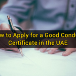How to Apply for a Good Conduct Certificate in the UAE