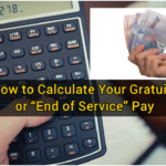 "How to Calculate Your Gratuity or ""End of Service"" Pay"