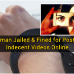 AED 250,000 Fine & Jail Time for Woman Posting Indecent Videos Online