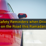 7 Safety Reminders when Driving on the Road this Ramadan