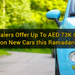 Dealers Offer Up To AED 73K Off on New Cars this Ramadan