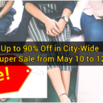 Up to 90% Off in City-Wide Super Sale from May 10 to 12