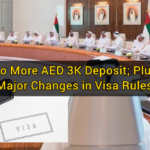 No More AED 3K Deposit; Plus Major Changes in Visa Rules