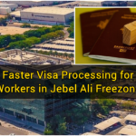Faster Visa Processing for Workers in Jebel Ali Freezone