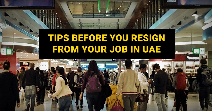 tips before you resign from job in uae