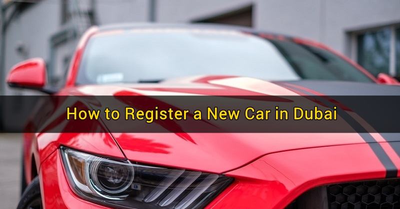 How to Register a New Car in Dubai 4