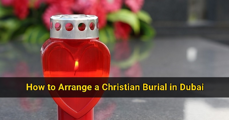 How to Arrange a Burial (Christian) in Dubai 3