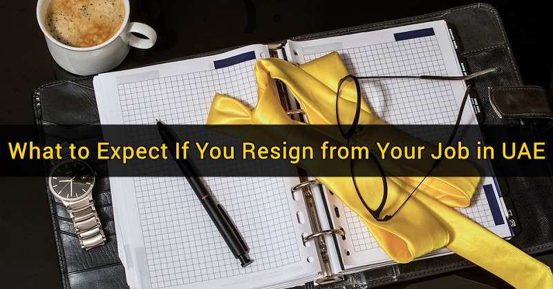 What to Expect When You Resign from Your Job in UAE 4