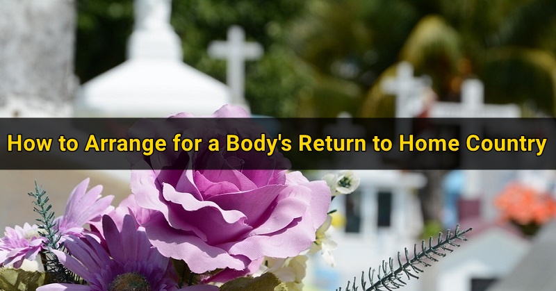 How to Arrange for a Body's Return to Home Country 3