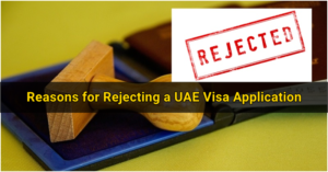 Common Reasons for Rejecting UAE Visa Application