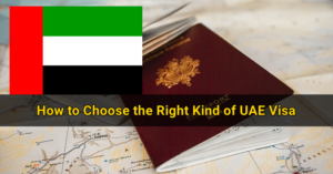 How to Choose the Right Kind of UAE Visa