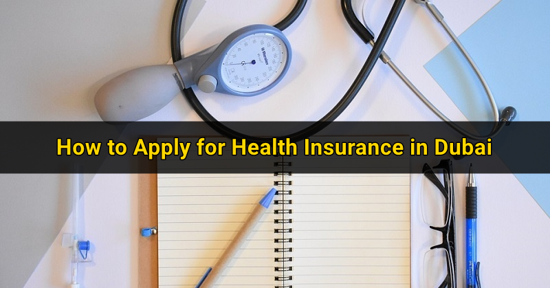 How to Apply for Health Insurance in Dubai