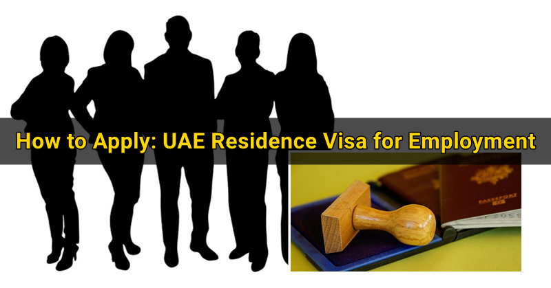 How to Apply for a UAE Residence Visa for Employment
