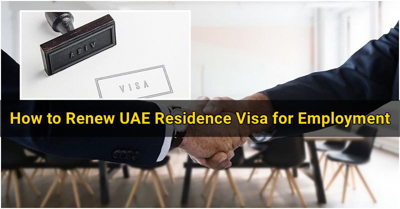 How to Renew UAE Residence Visa for Employment