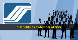 7 Benefits as a Member of SSS