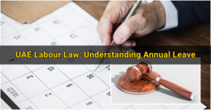 UAE Labour Law Understanding Annual Leave