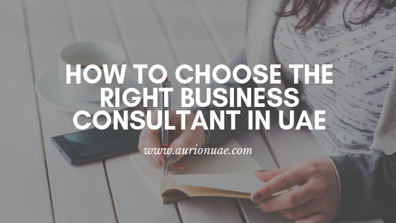 choose right business consultant uae