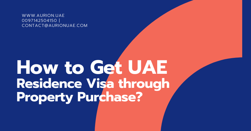Residence Visa & Property Purchase
