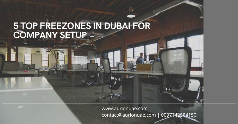 5 Top Dubai Freezones for Setting up a Company
